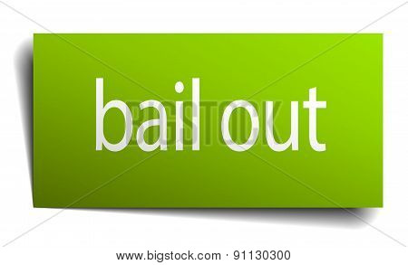 Bail Out Green Paper Sign On White Background
