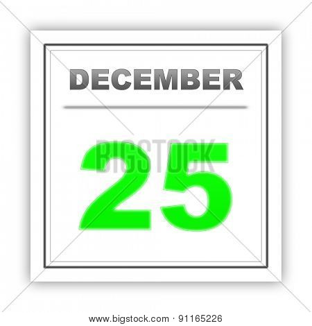 December 25. Day on the calendar. 3d