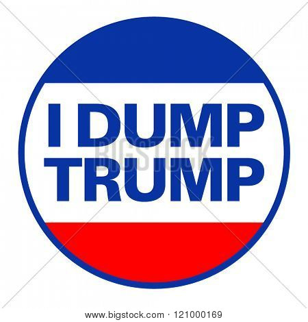 March 8, 2016. Political campaign button to discourage voting for Donald Trump in the 2016 election. Negative Trump campaign banner design, inspired by I like Ike campaign in 1953.