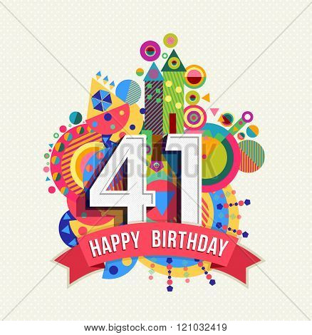 Happy Birthday 41 Year Greeting Card Poster Color