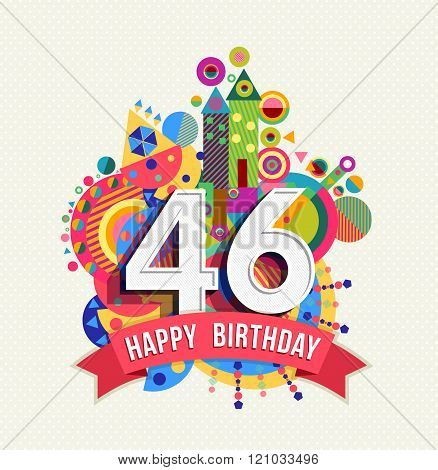 Happy Birthday 46 Year Greeting Card Poster Color