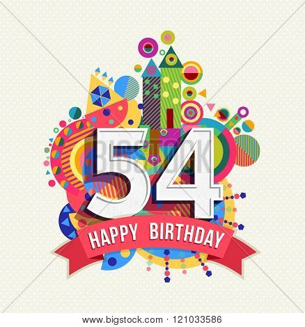 Happy Birthday 54 Year Greeting Card Poster Color