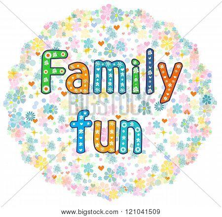 Family fun decorative lettering text.