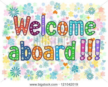 Welcome aboard. decorative lettering text.