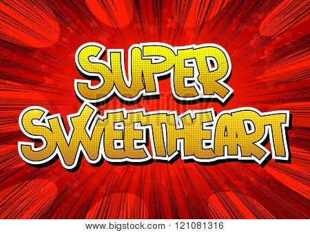 Super Sweetheart - Comic Book Style Word.