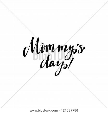 Mommy's Day. Happy Mother's Day Greeting Card. Black Calligraphy Inscription.