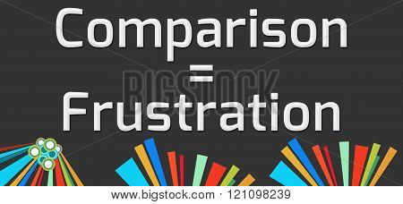 Comparison Equals Frustration Dark Colorful Elements