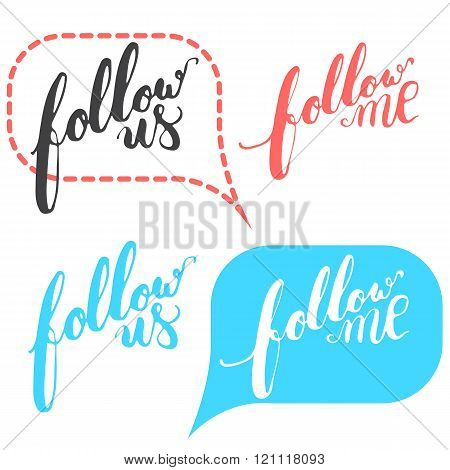 Hand drawn typography lettering phrase Follow me and follow us in the bubble speech for social netwo