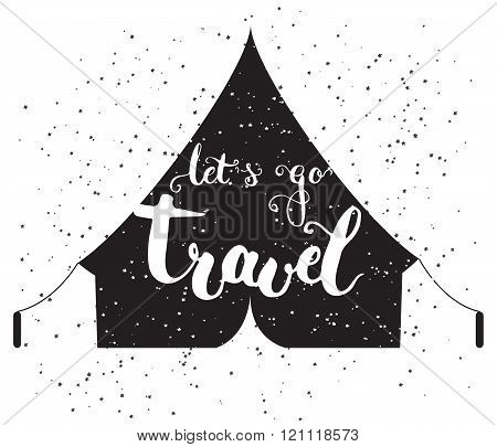 Hand drawn typography lettering phrase let's go travel on the black tent. Modern calligraphy for typ