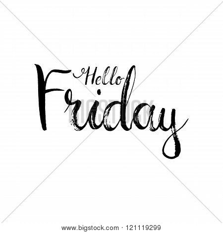 Hand drawn typography lettering phrase Hello Friday on the white background. Modern motivational cal