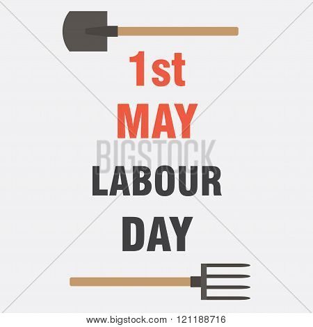 1st of May. Labor Day. Image of tools. Shovel and pitchfork.
