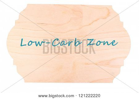 Wooden board with text Low Carb Zone isolated on white