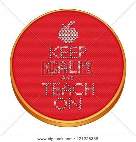 Keep Calm And Teach On Cross Stitch Embroidery Hoop