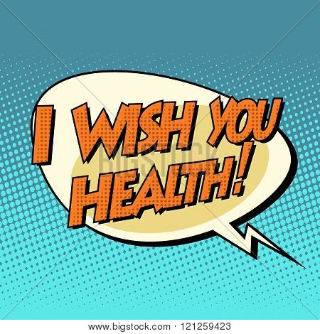i wish you health dynamic bubble retro comic book text