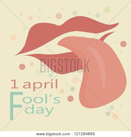 Greeting card 1 April Fool's Day. Red lips and protruding pink tongue on a light beige background