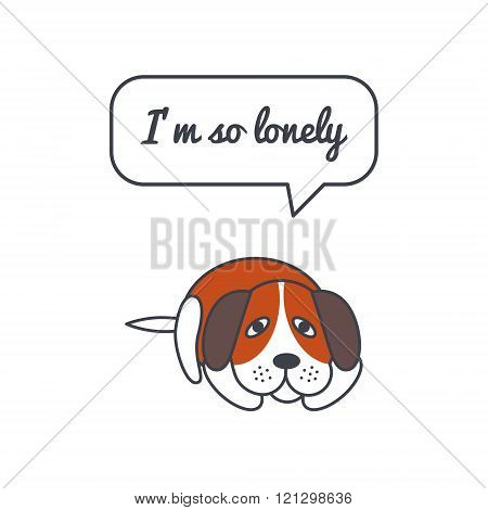 Lonely dog with speech bubble and saying