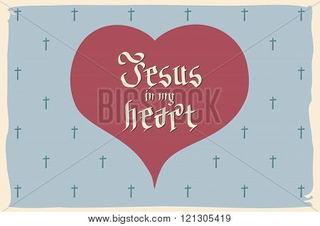 Gothic Bible Lettering. Christian Art. Jesus In My Heart. Vector Vintage Card Heart Retro