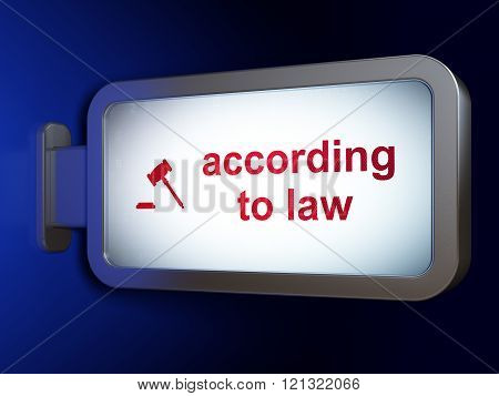 Law concept: According To Law and Gavel on billboard background