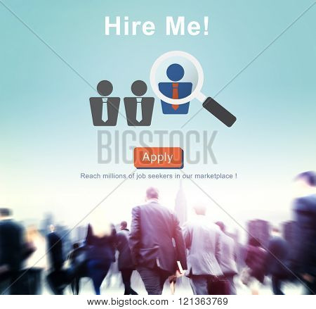 Hire Me! Application Job Employment Recruitment Concept