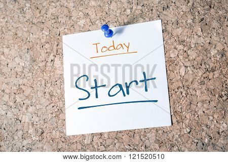 Start Reminder For Today On Paper Pinned On Cork Board