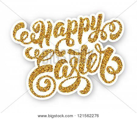 Happy Easter Calligraphic Lettering Isolated on White Background with Shadow. Golden Glitter Texture. Design Element for Easter Greeting Card. Vector illustration.