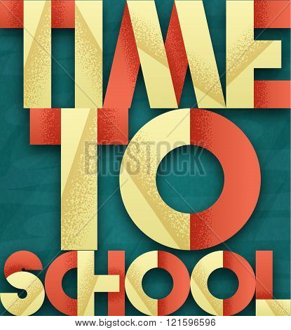 Time to school. Retro poster font. Blackboard with chalk stains.