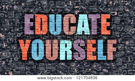 Educate Yourself Concept. Multicolor on Dark Brickwall.