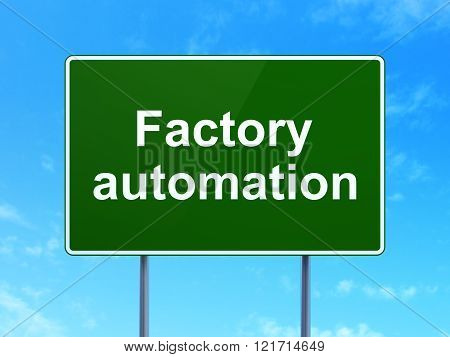 Industry concept: Factory Automation on road sign background