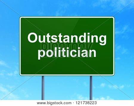 Political concept: Outstanding Politician on road sign background