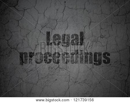 Law concept: Legal Proceedings on grunge wall background