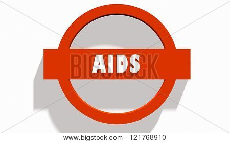 Aids Disease Text. Stop Road Sign
