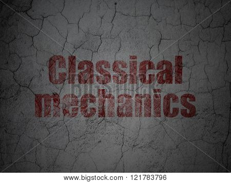 Science concept: Classical Mechanics on grunge wall background