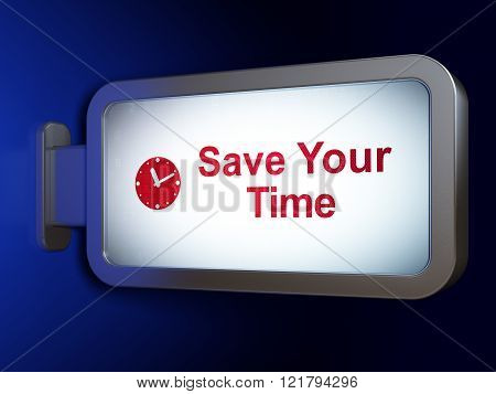 Time concept: Save Your Time and Clock on billboard background