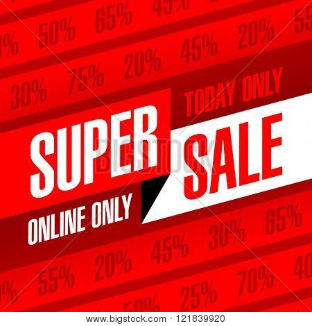 Today and online only Super Sale banner. One day deal, special offer, big sale, clearance. Vector.