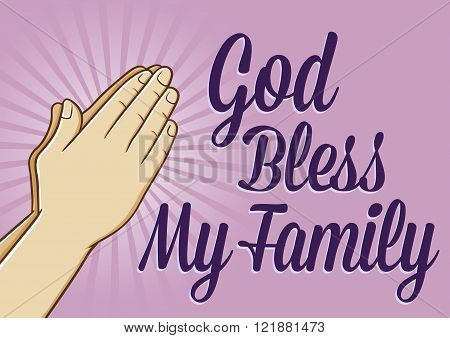 God bless my family text with an illustration of a hand praying
