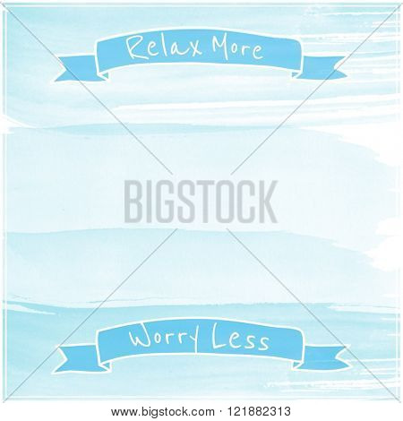 Motivational Quote on watercolor background - Relax more worry less