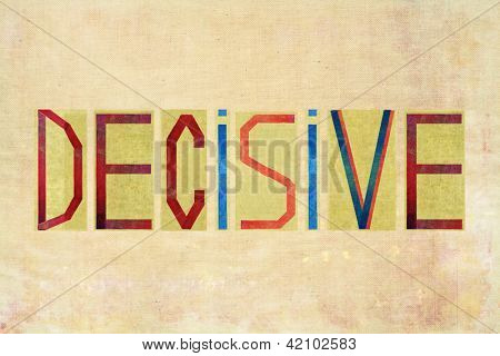 "Earthy background image and design element depicting the word ""Decisive"""