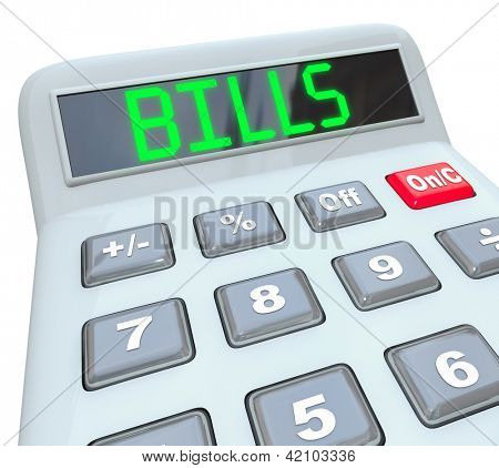 A plastic calculator showing the word Bills representing time to pay off your expenses with payments to your mortgage company, utilities and other regular or monthly bill invoices to pay