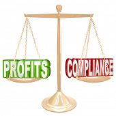 image of violating  - The words Profits and Compliance on a gold balance weighing the value of earning money and following rules and regulations governing commerce and sales - JPG