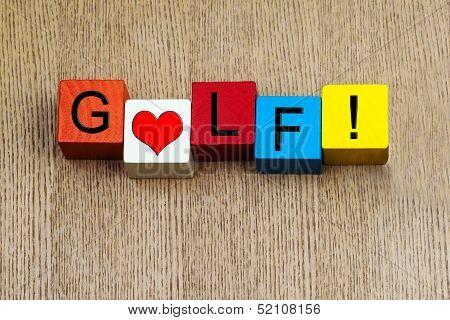 I Love Golf - Sign