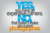 stock photo of sarcastic  - Yes you have an expensive camera - JPG