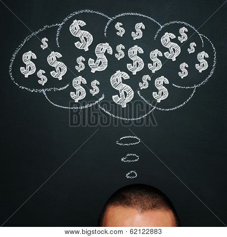 a man over a blackboard with a thought bubble drawn in it and a pile of dollar signs in it