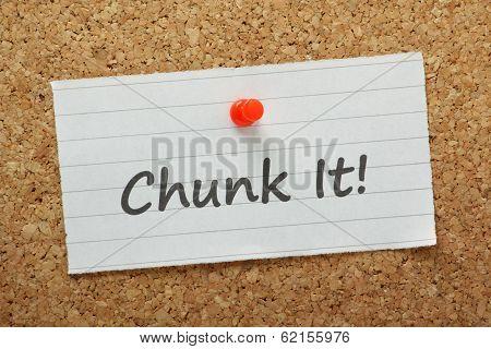 Chunk It!