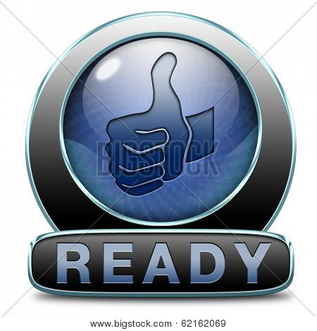 Ready to go or job done slogan icon or sign work for Ready to go images