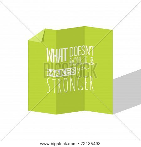 Motivation Quote -what Doesnt Kill You Makes You Stronger