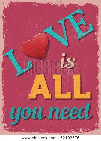 Valentine's Day Poster. Retro Vintage Design. Love Is All You Need.