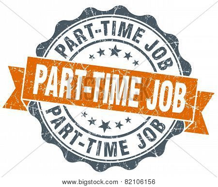 Part-time Job Vintage Orange Seal Isolated On White