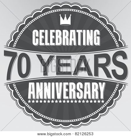 Celebrating 70 Years Anniversary Retro Label, Vector Illustration