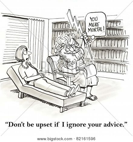 Ignore Psychologist's Advice