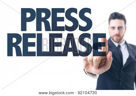 Business man pointing the text: Press Release